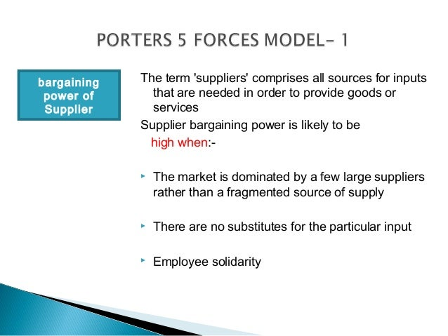 bargaining   The term suppliers comprises all sources for inputs power of      that are needed in order to provide goods o...