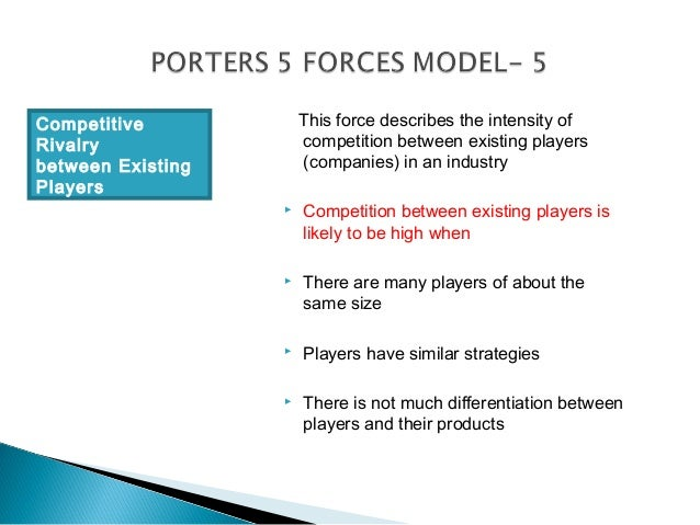 Competitive            This force describes the intensity ofRivalry                competition between existing playersbet...