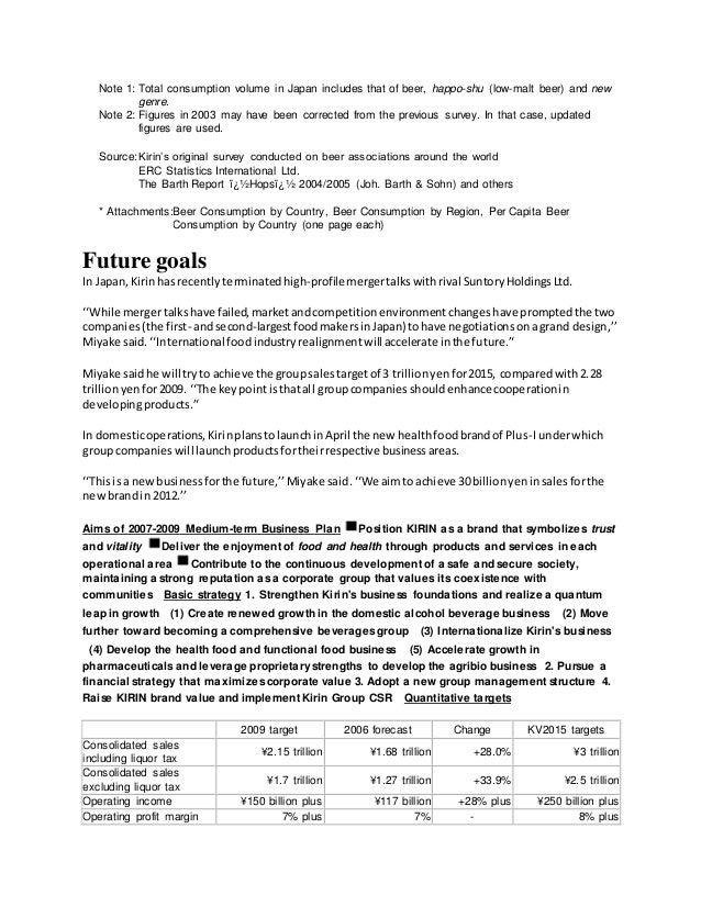 Future goals In Japan,Kirinhasrecentlyterminatedhigh-profile mergertalkswithrival SuntoryHoldingsLtd. ''While mergertalksh...