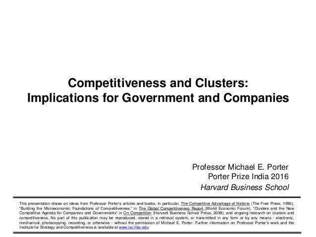 Copyright 2016 © Professor Michael E. Porter120160930 – Porter Prize India – V3 Competitiveness and Clusters: Implications...