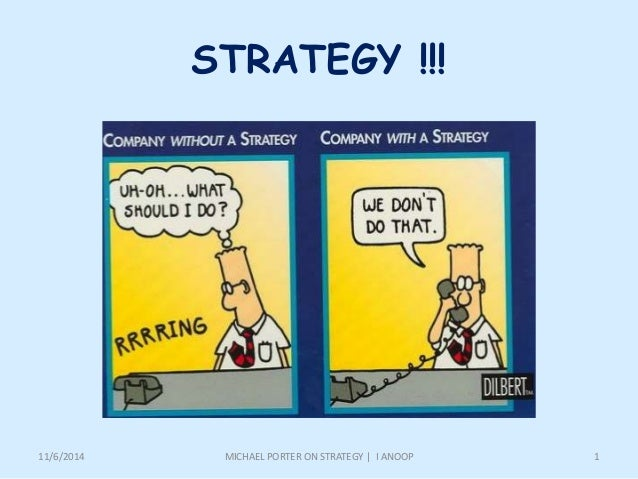 michael porter what is strategy Strategic management and michael porter:  through the strategic management field during the early 1980s porter's competitive strategy (1980) is.