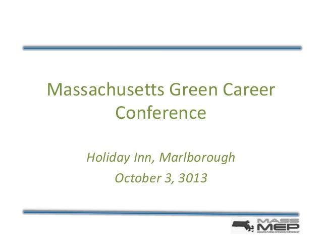Massachusetts Green Career Conference Holiday Inn, Marlborough October 3, 3013