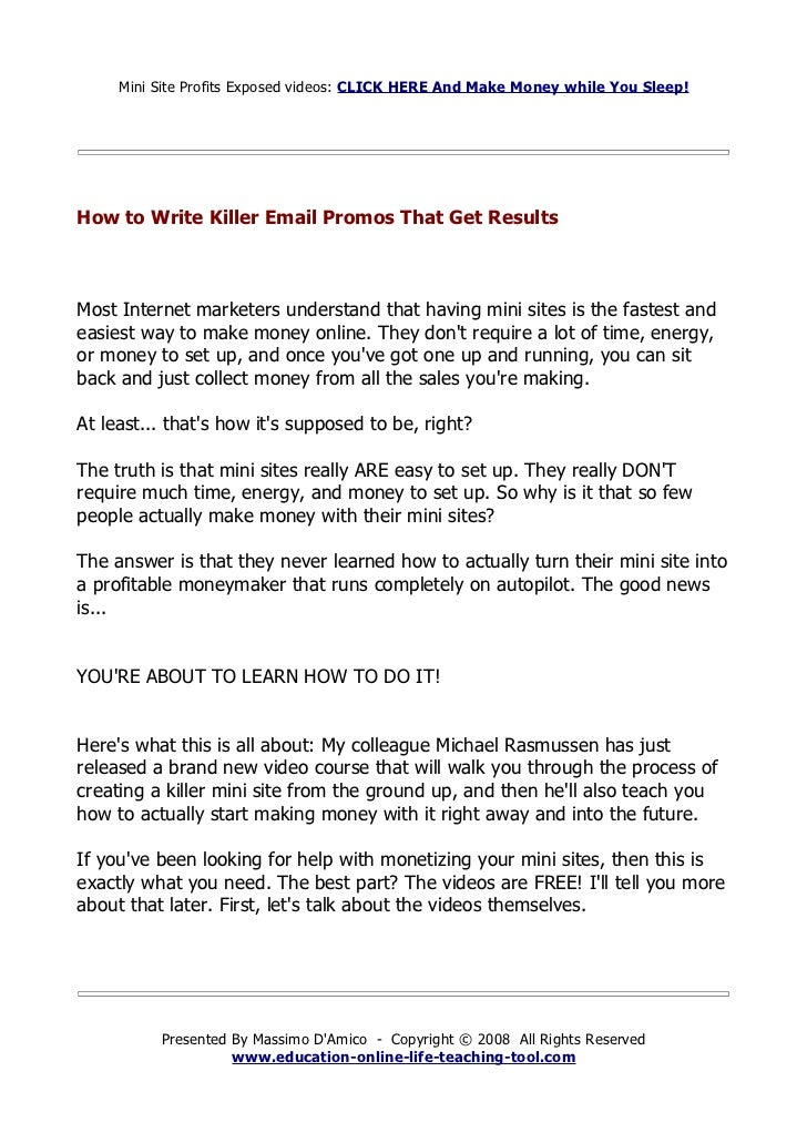 Mini Site Profits Exposed videos: CLICK HERE And Make Money while You Sleep!How to Write Killer Email Promos That Get Resu...