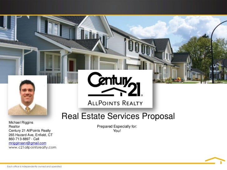 Real Estate Services ProposalMichael RigginsRealtor                                Prepared Especially for:Century 21 AllP...
