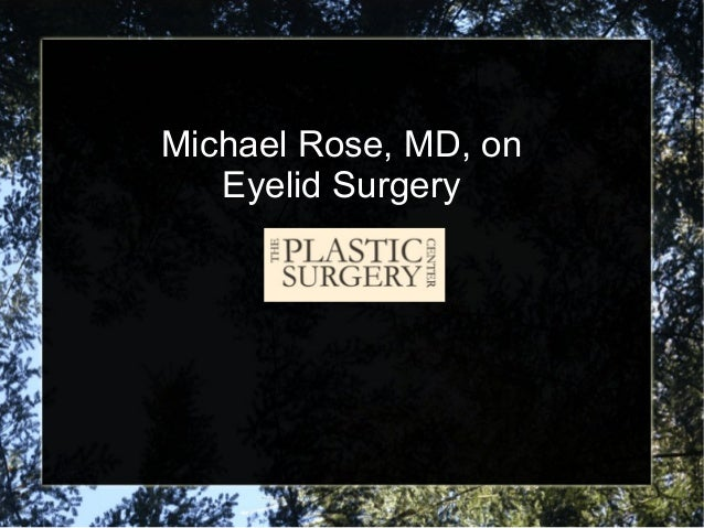 Michael Rose, MD, onEyelid Surgery