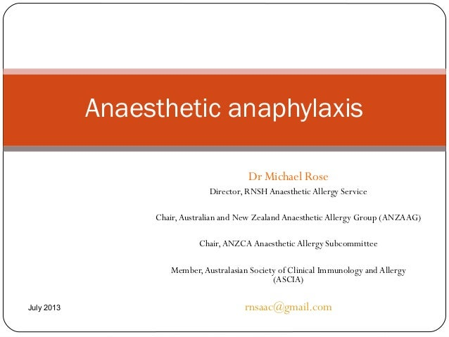 Dr Michael Rose Director, RNSH AnaestheticAllergy Service Chair,Australian and New Zealand AnaestheticAllergy Group (ANZAA...
