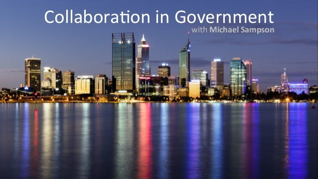 Collabora'on  in  Government  with  Michael  Sampson