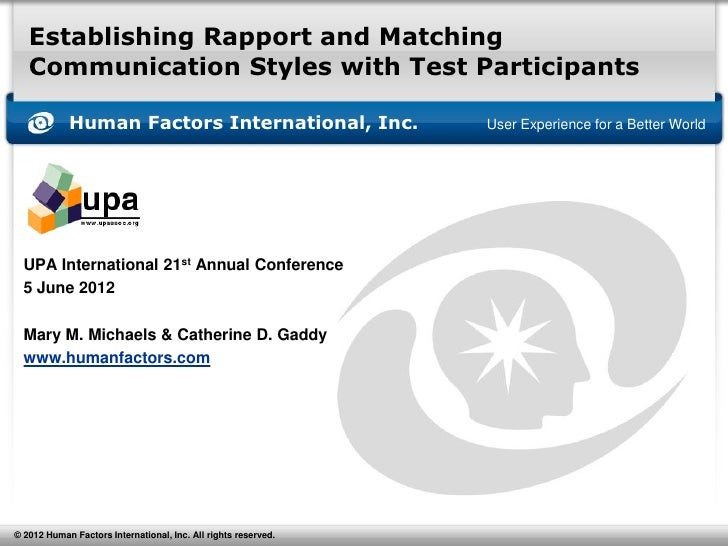 Establishing Rapport and Matching   Communication Styles with Test Participants            Human Factors International, In...