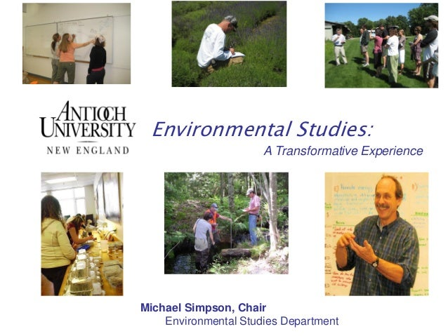 Environmental Studies:A Transformative ExperienceMichael Simpson, ChairEnvironmental Studies Department