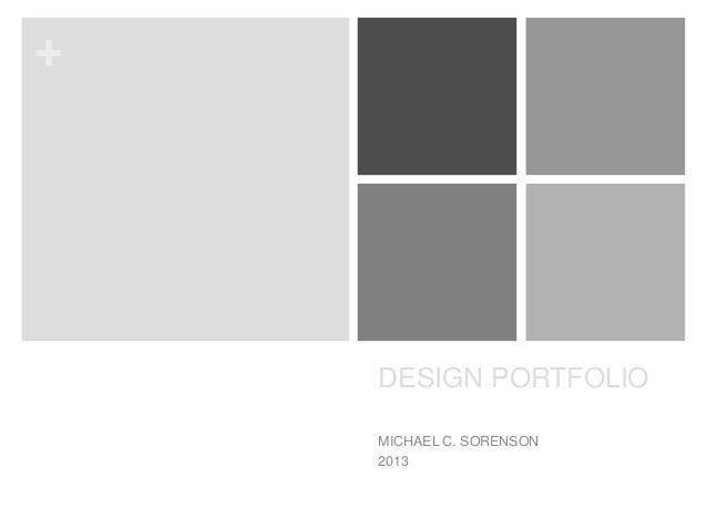 +  DESIGN PORTFOLIO MICHAEL C. SORENSON 2013