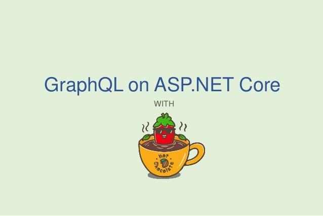GraphQL on ASP.NET Core WITH