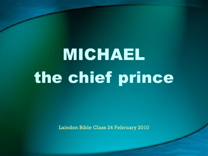 MICHAEL the chief prince Laindon Bible Class 24 February 2010