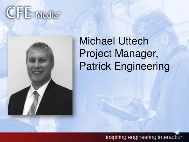 Michael Uttech Project Manager, Patrick Engineering