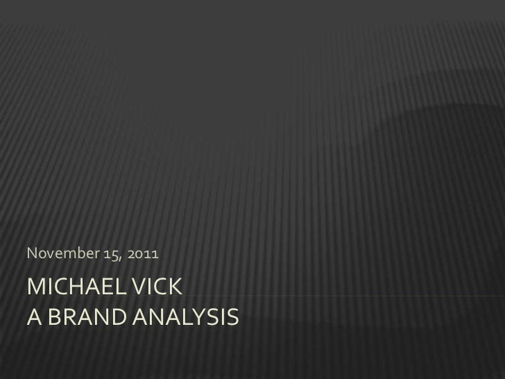 November 15, 2011MICHAEL VICKA BRAND ANALYSIS
