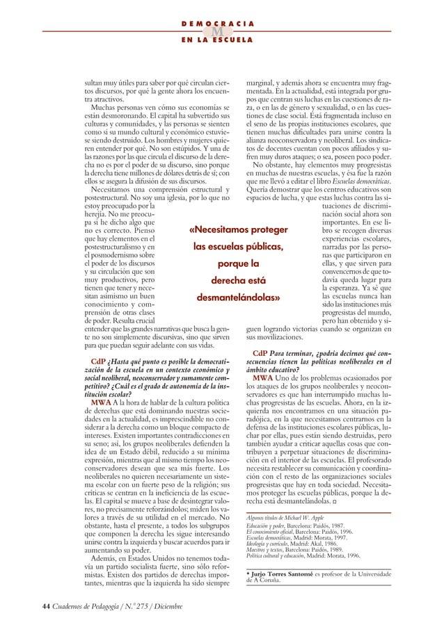 44 Cuadernos de Pedagogía / N.0 275 / Diciembre sultan muy útiles para saber por qué circulan cier- tos discursos, por qué...