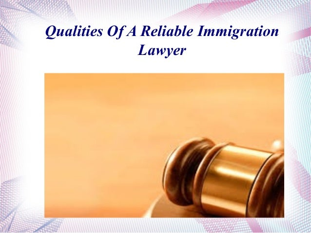 Qualities Of A Reliable Immigration Lawyer