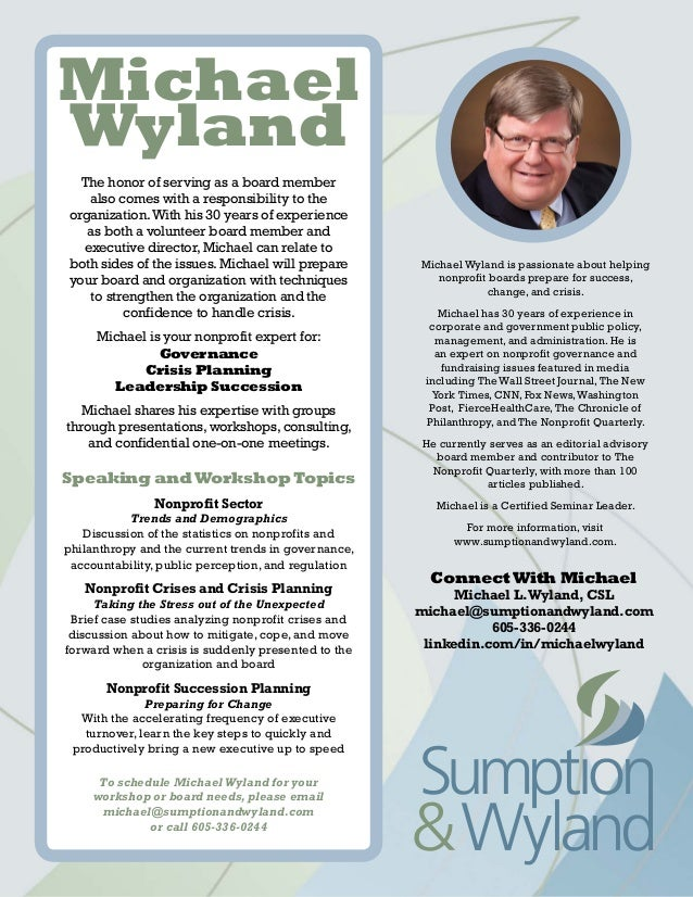 Michael Wyland Michael Wyland is passionate about helping nonprofit boards prepare for success, change, and crisis. Michae...