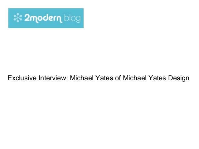 Exclusive Interview: Michael Yates of Michael Yates Design