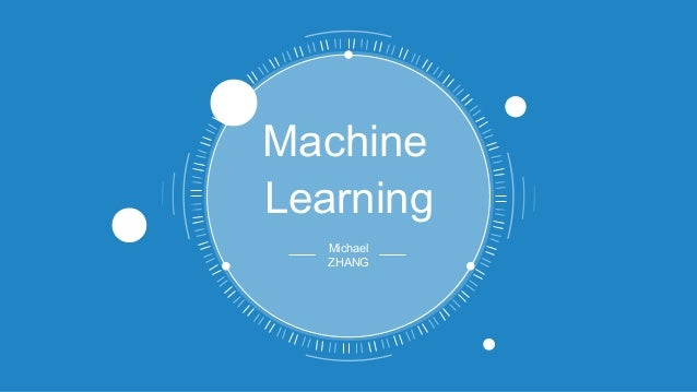 Learning Machine Michael ZHANG