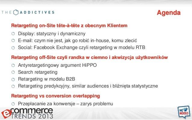Michal Cortez - Retargeting a.k.a. Remarketing @ eCommerce Trends 2k13 Slide 2