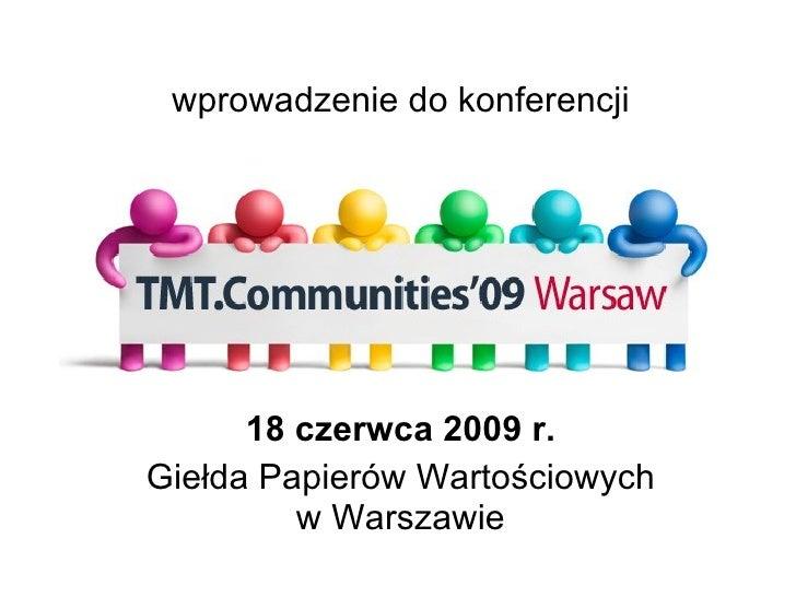 18 czerwca 2009 r. Giełda Papierów Wartościowych w Warszawie wprowadzenie do konferencji