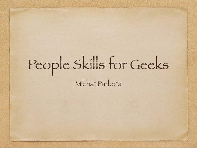 People Skills for Geeks Michał Parkoła