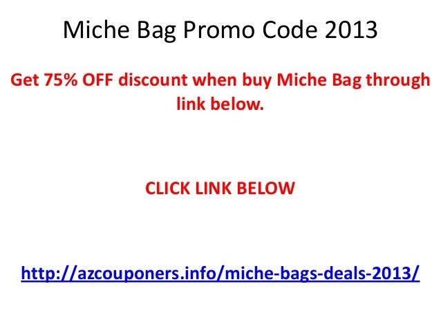 People can find numerous options online to consider and shop at Miche Bag, using online coupon codes and discounts. These coupons allow people to make the right choices and save big every time. Below is the Easy 3 Step process to get your savings now!5/5(1).
