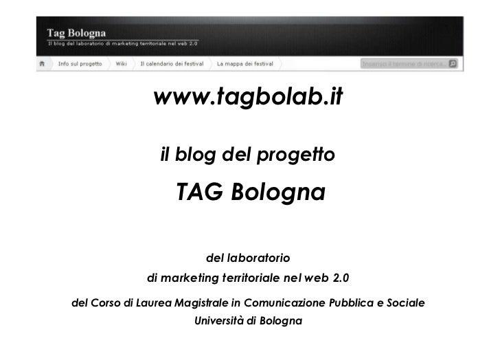 www.tagbolab.it                  il blog del progetto                     TAG Bologna                           del labora...