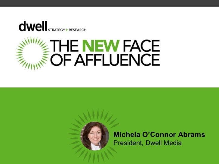 Michela O'Connor Abrams President, Dwell Media