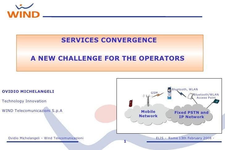 OVIDIO MICHELANGELI Technology Innovation WIND Telecomunicazioni S.p.A Mobile Network Bluetooth/WLAN Access Point Bluetoot...
