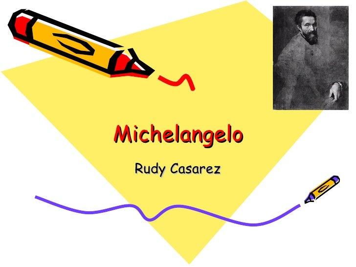 Michelangelo Rudy Casarez