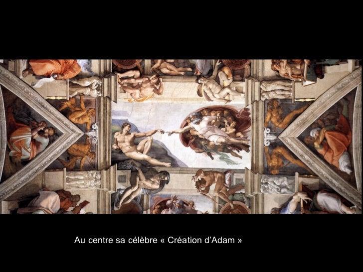Au centre sa célèbre « Création d'Adam »