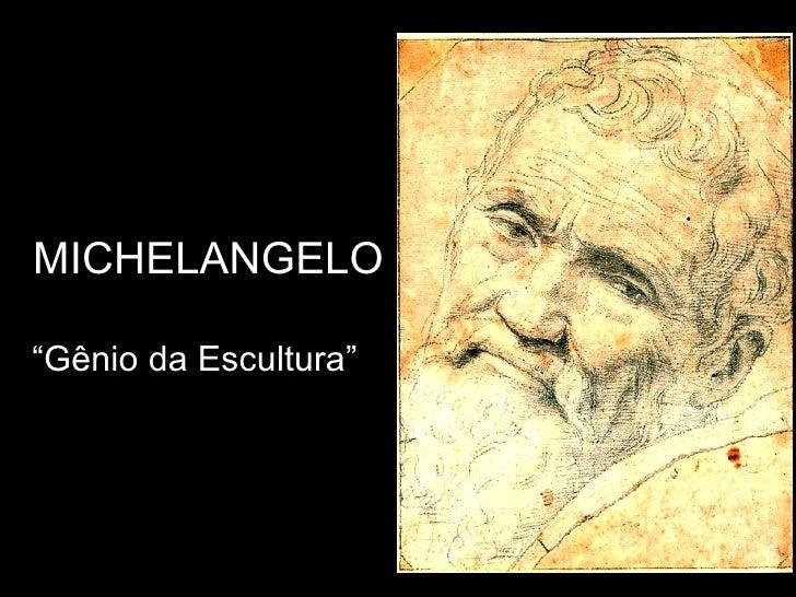 """MICHELANGELO""""Gênio da Escultura"""""""