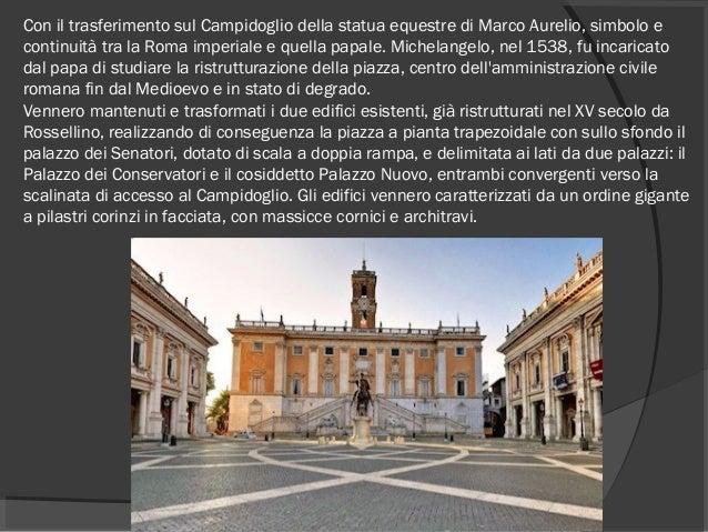 Con il trasferimento sul Campidoglio della statua equestre di Marco Aurelio, simbolo e continuità tra la Roma imperiale e ...
