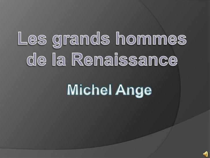 Les grands hommes de la Renaissance<br />Michel Ange<br />