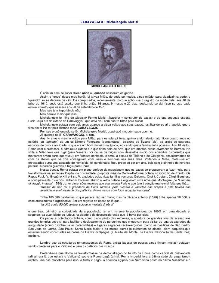 CARAVAGGIO: Michelangelo Merisi                                                    MICHELANGELO MERISI            É comum ...