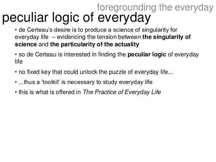 The Practice of Everyday Life – Michel De Certeau – Summary Points