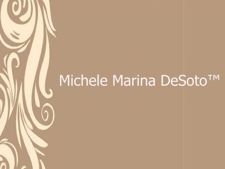 Michele Marina DeSoto™
