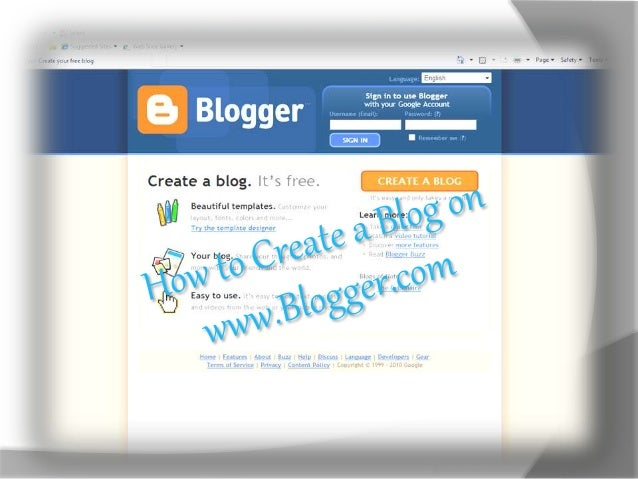  First begin by going to ww.blogger.net www.blogger.com