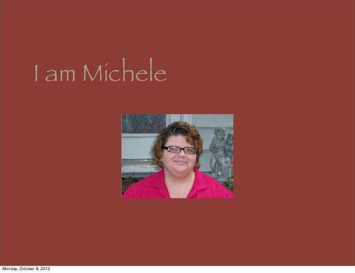 I am MicheleMonday, October 8, 2012