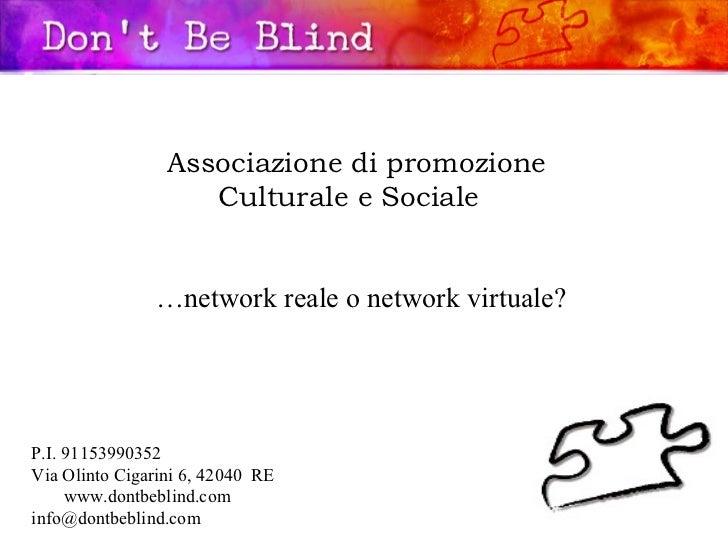 Associazione di promozione  Culturale e Sociale … network reale o network virtuale? P.I. 91153990352 Via Olinto Cigarini 6...