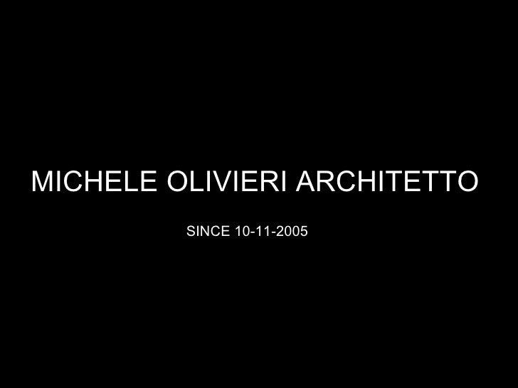 MICHELE OLIVIERI ARCHITETTO  SINCE 10-11-2005