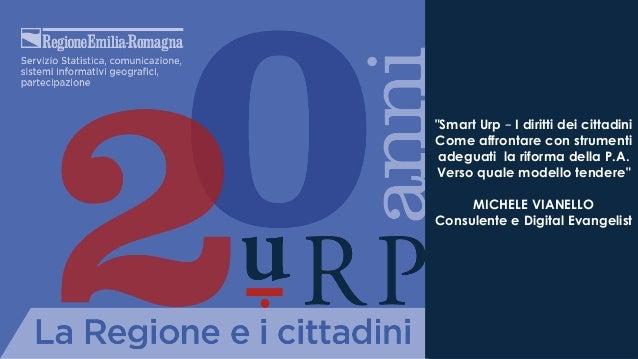 """""""Smart Urp – I diritti dei cittadini Come affrontare con strumenti adeguati la riforma della P.A. Verso quale modello tend..."""