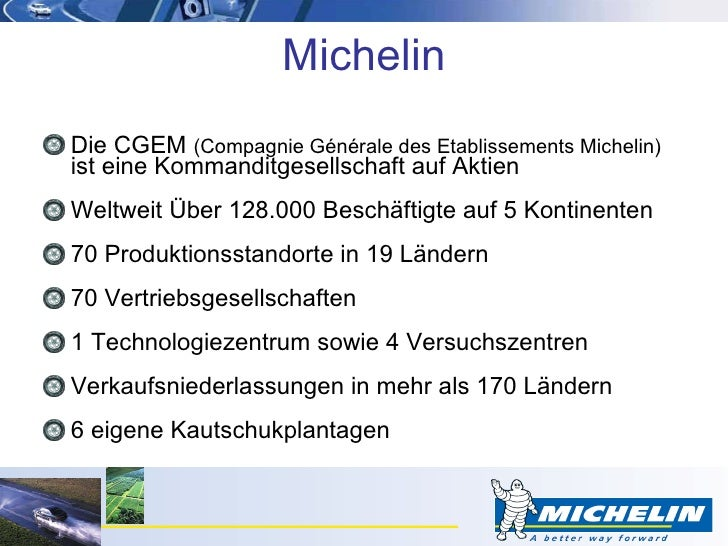 Michelin <ul><li>Die CGEM  (Compagnie Générale des Etablissements Michelin)  ist eine Kommanditgesellschaft auf Aktien </l...