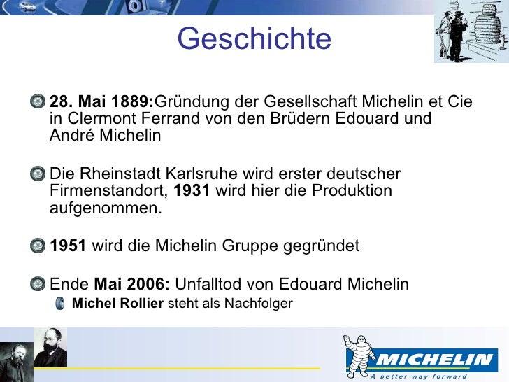 Geschichte <ul><li>28. Mai 1889: Gründung der Gesellschaft Michelin et Cie in Clermont Ferrand von den Brüdern Edouard und...