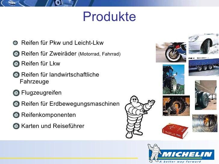 Produkte <ul><li>Reifen für Pkw und Leicht-Lkw </li></ul><ul><li>Reifen für Zweiräder  (Motorrad, Fahrrad) </li></ul><ul><...