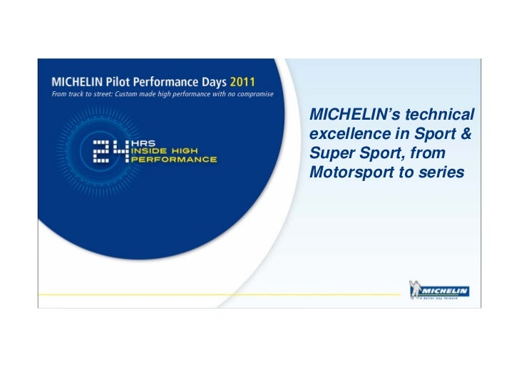 MICHELIN's technicalexcellence in Sport &Super Sport, fromMotorsport to series