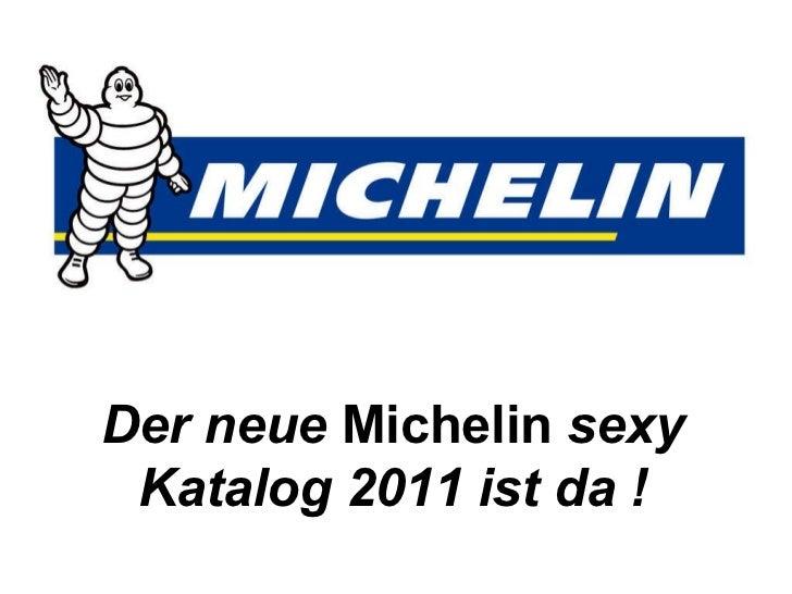 Der neue  Michelin  sexy Katalog 2011 ist da !