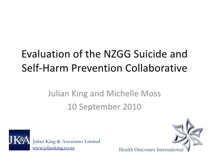 Evaluation of the NZGG Suicide andSelf-Harm Prevention Collaborative         Julian King and Michelle Moss               1...