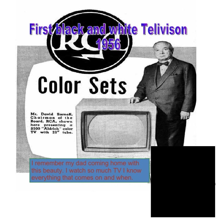 I remember my dad coming home with this beauty. I watch so much TV I know everything that comes on and when. First black a...